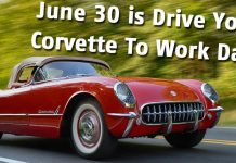 Friday June 30th is Drive Your Corvette to Work Day